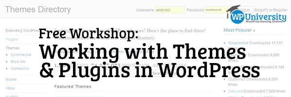 Free Workshop: Working with Themes and Plugins in WordPress