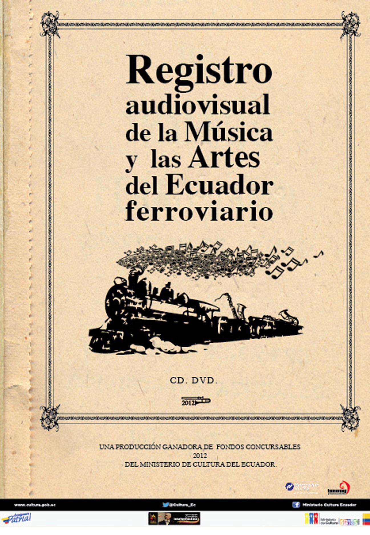 REGISTRO AUDIOVISUAL DE LA MÚSICA Y LAS ARTES DEL ECUADOR FERROVIARIO