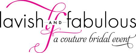 Lavish & Fabulous a Couture Bridal Event