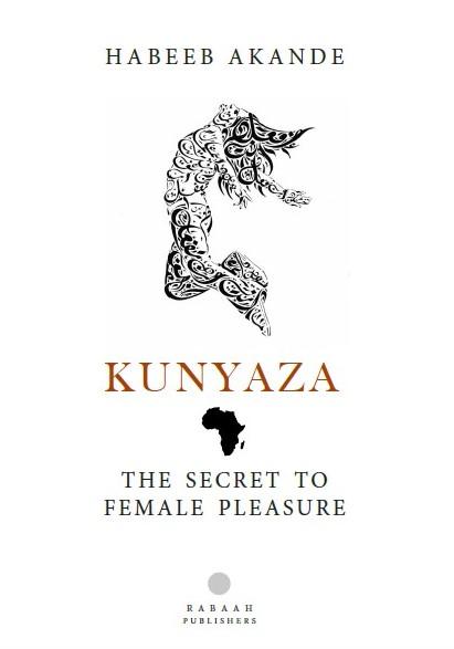 Kunyaza: The Secret to Female Pleasure by Habeeb Akande