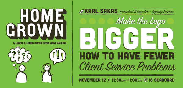 Make the Logo Bigger Homegrown Nov 12 2013 AIGA Raleigh