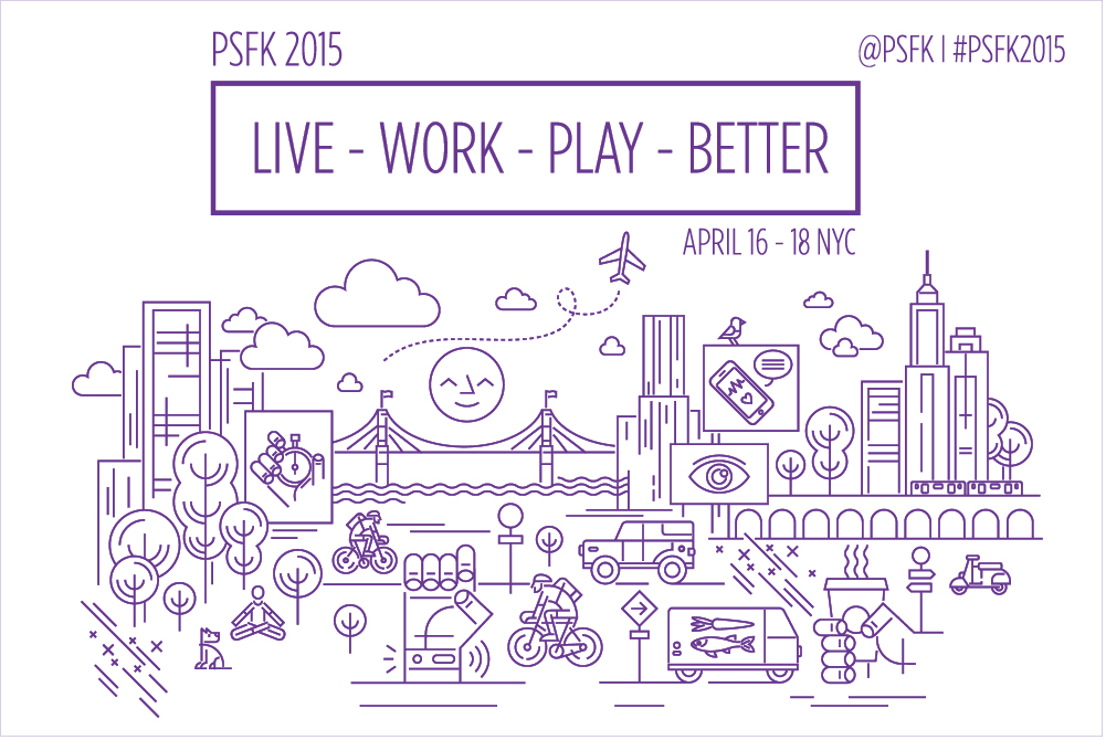 PSFK-2015-LIVE-WORK-PLAY-BETTER
