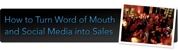 The Next Phase of the Social Media Revolution: How to Turn Word of Mouth & Social Media into Sales