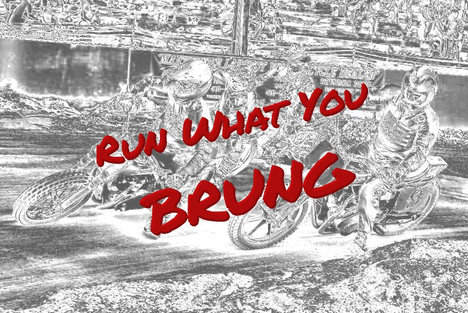 Run What You Brung