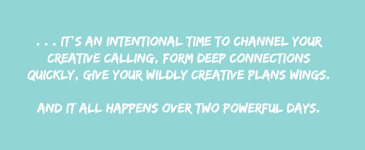 It's an intentional time to channel your creative calling, form deep connections quickly, give your wildly creative plans wings. And it all happens over two powerful days.