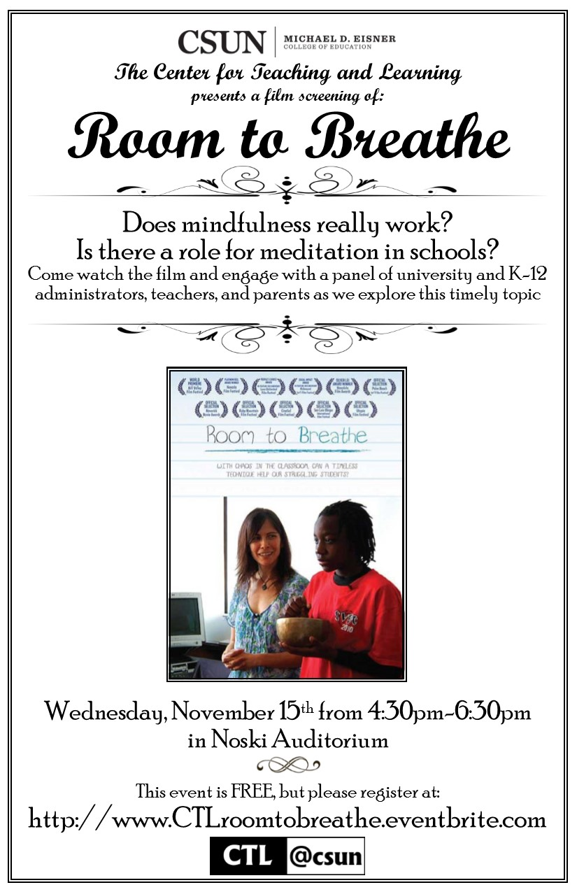 The Center for Teaching and Learning presents a film screening of ROOM TO BREATHE. Does mindfulness really work?  Is there a role for meditation in schools?  Come watch the film and engage with a panel of university and K-12 administrators, teachers, and parents as we explore this timely topic. Wednesday, November 15th from 4:30pm-6:30pm in Noski Auditorium.