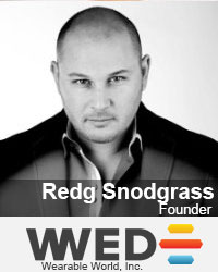 Redg Snodgrass, Founder, Wearable World Inc.