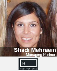 Shadi Mehraein, Managing Partner, Rivet Ventures