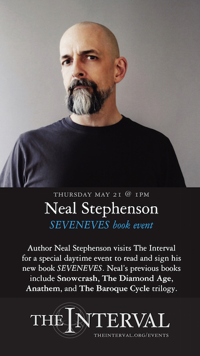 Neal Stephenson at The Interval, May 21 02015