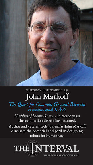 John Markoff at The Interval, September 29 02015