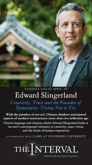 Edward Slingerland at The Interval, April 26, 02016