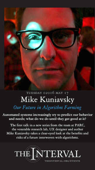 Mike Kuniavsky at The Interval, May 17, 02016