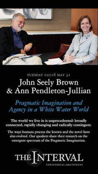 John Seely Brown & Ann Pendleton-Jullian at The Interval, May 31 02016