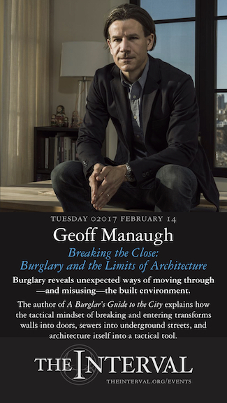 Geoff Manaugh at The Interval, February 14, 02017