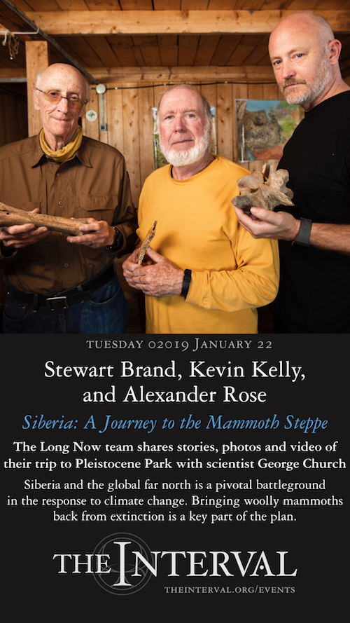 Stewart Brand, Kevin Kelly,and Alexander Rose at The Interval, January 22, 02019 - Siberia: A Journey to the Mammoth Steppe