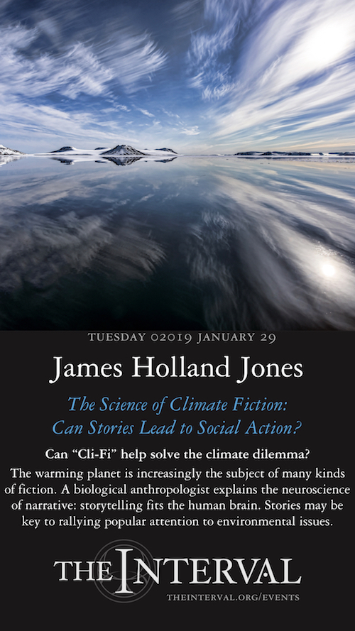James Holland Jones at The Interval, January 29, 02019 - The Science of Climate Fiction