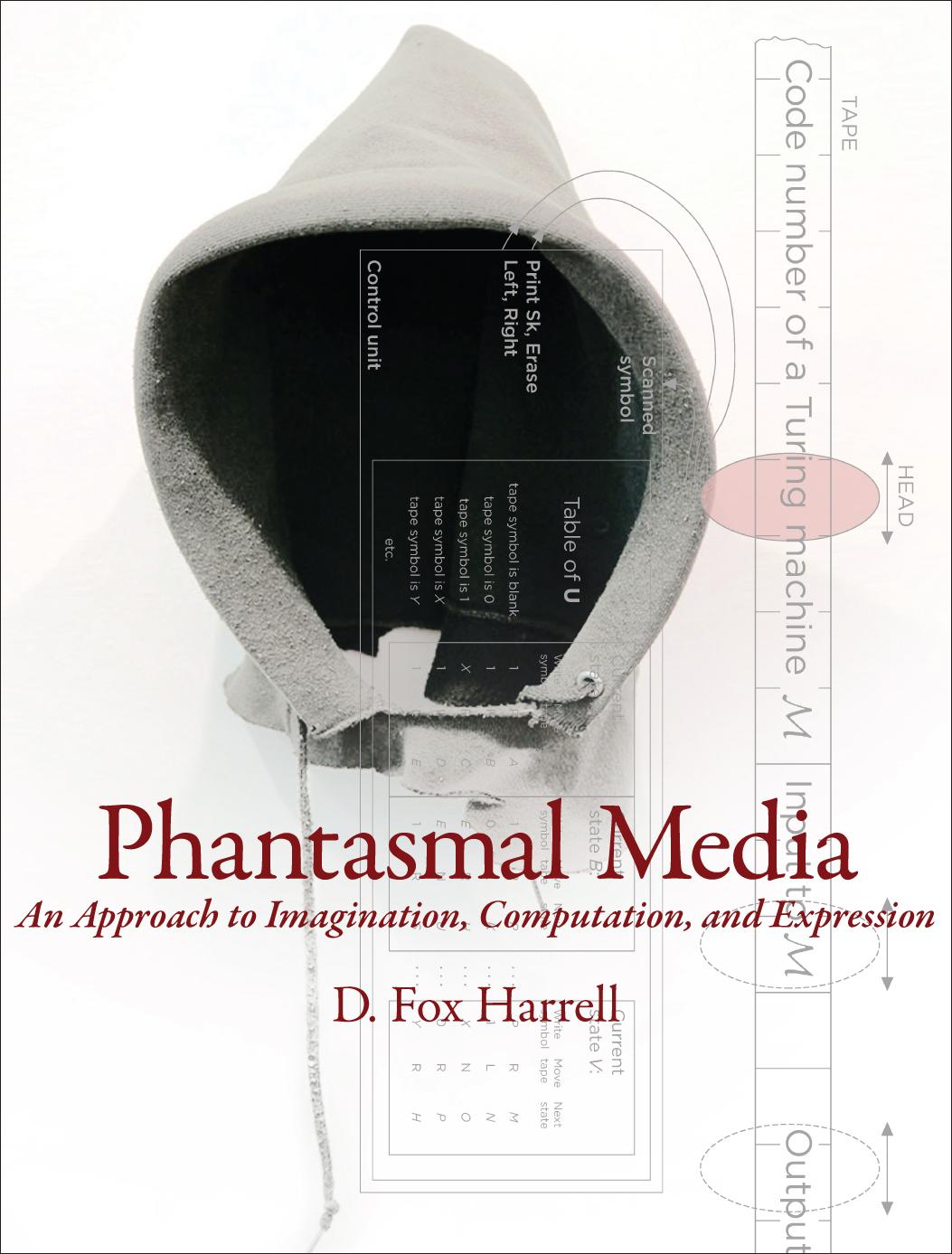 Phantasmal Media by D. Fox Harrell (MIT Press)