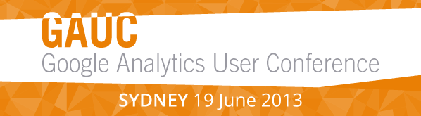 Google Analytics User Conference Sydney 2013