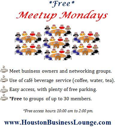 Free Meetup Mondays at Houston Business Lounge