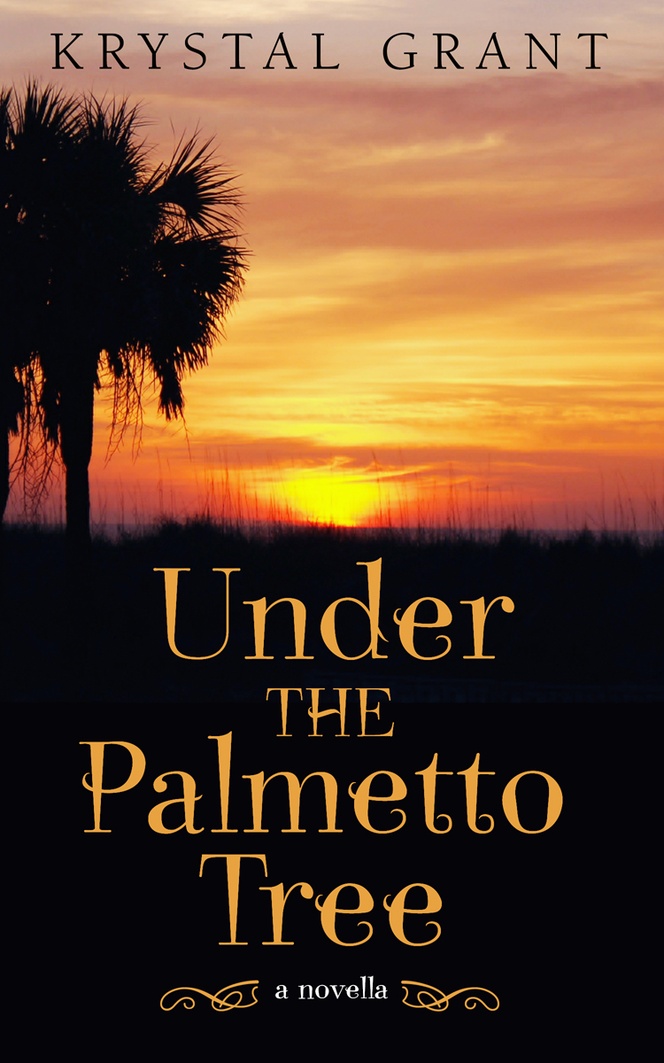 Under The Palmetto Tree by Krystal Grant