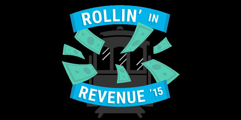 Rollin in Revenue 2015