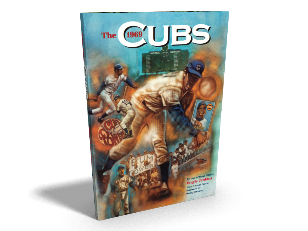 The 1969 Cubs - by Fergie Jenkins