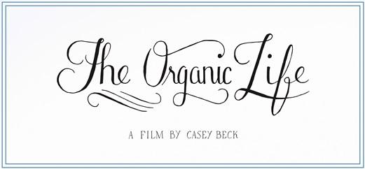The Organic Life Movie