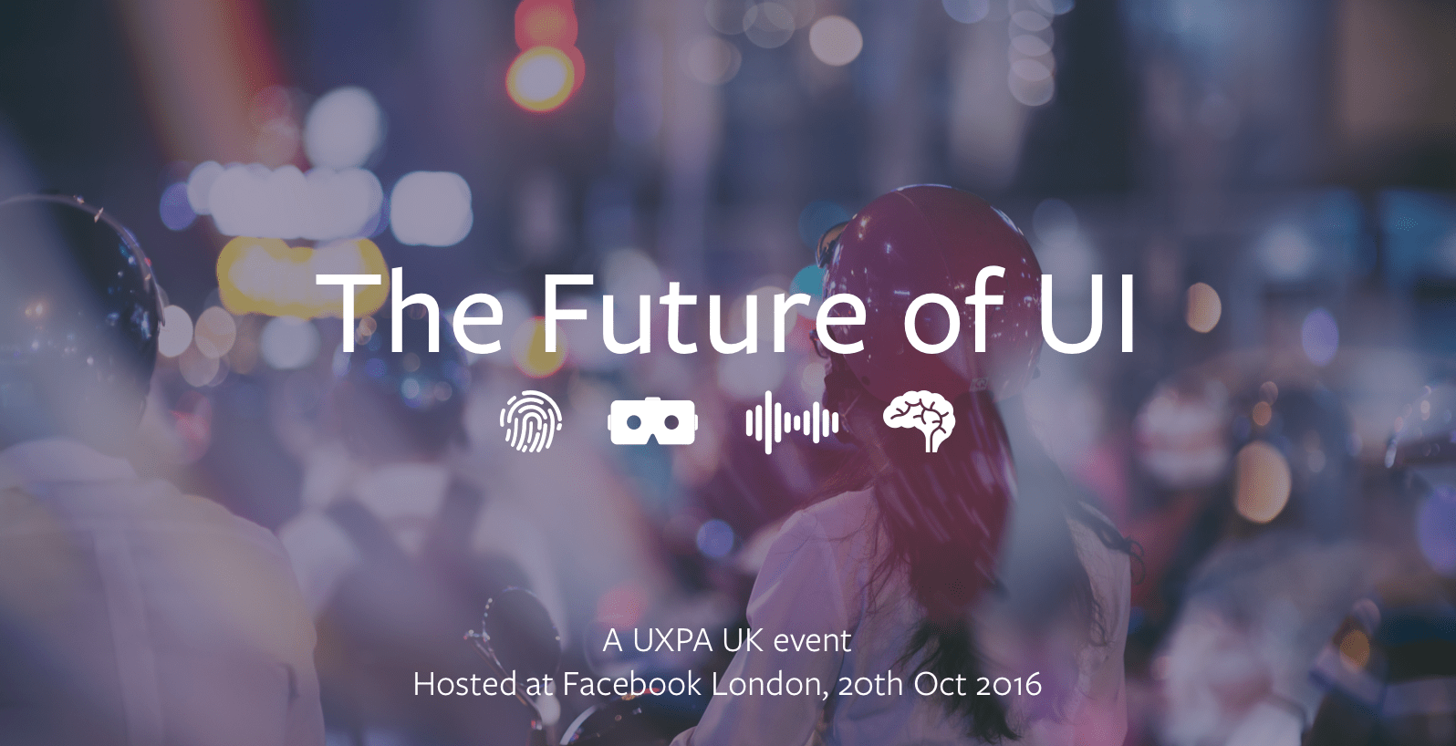 The Future of UI - a UCPA and Facebook event