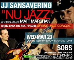 JJ Sansaverino & Nu Jazz with Matt Marshak at SOB's