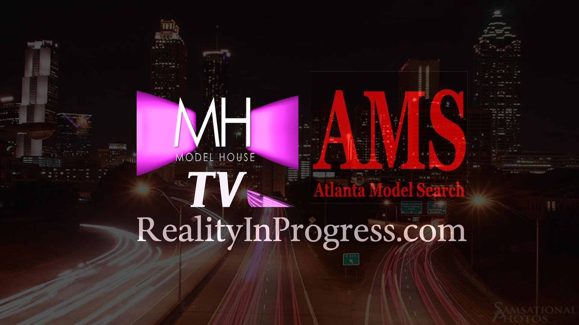 RealityInProgress.com Atlanta Model Search, Model House TV