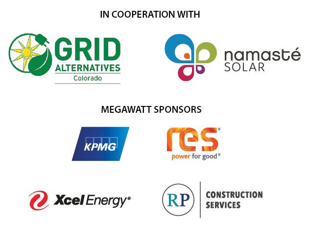 In cooperation with: GRID Alternatives, Namaste Solar. Megawatt Sponsors: KPMG, RES (Power for Good), Xcel Energy, RP Construction Services