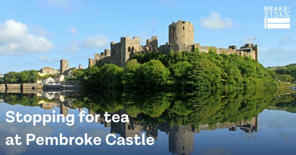 Brake the Cycle tea stop Pembrokeshire castle
