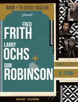 Fred Frith, Larry Ochs & Don Robinson