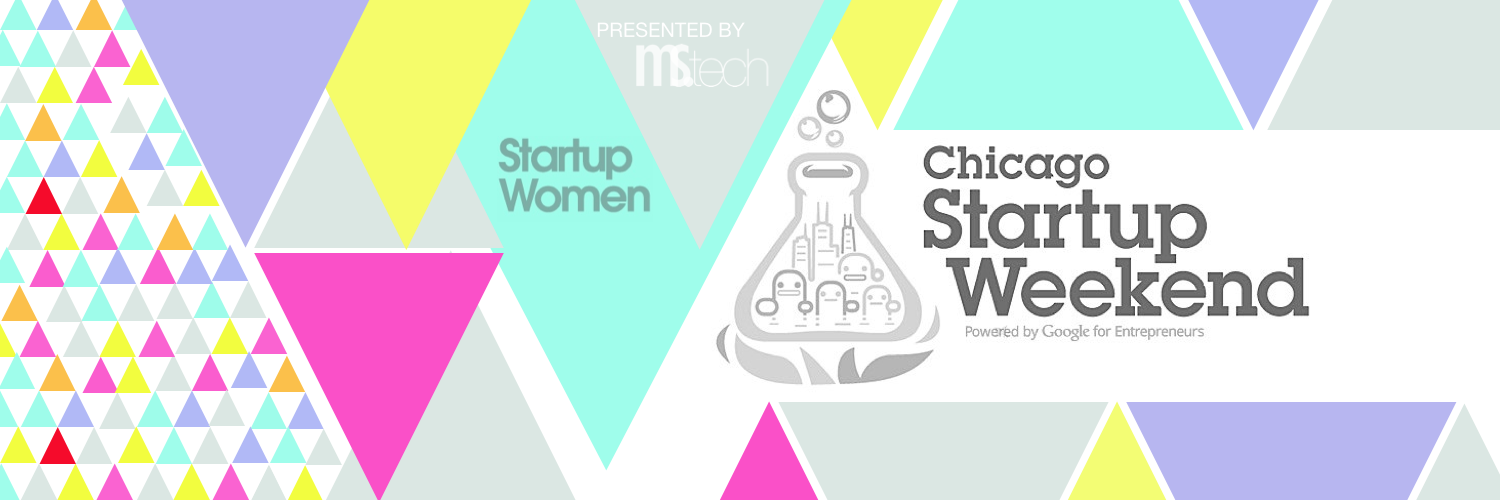 Startup Weekend Chicago Women's Edition Presented by Ms.Tech