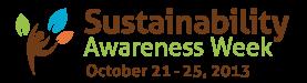 Sustainability Awareness Week. October 21-25, 2013