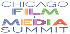 CHICAGO FILM + MEDIA SUMMIT