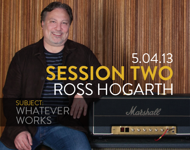 Ross Hogarth - Studio Prodigy Master Class Series - Session Two