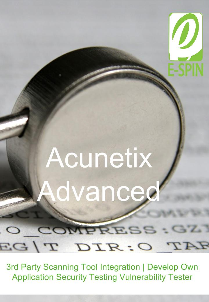 Acunetix Advanced Training 3rd party tools support and integration, vulnerability test custom development