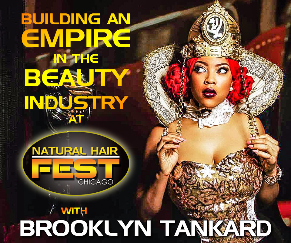 #NaturalHairFestChicago Building An Empire