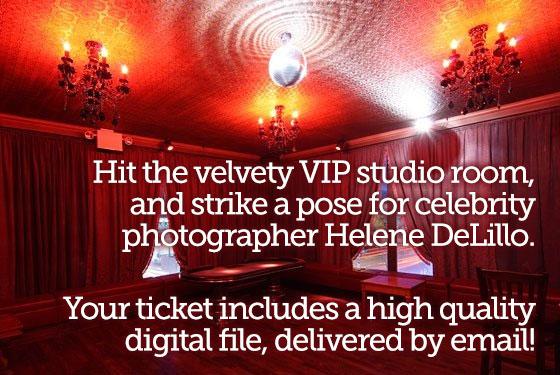 Hit the velvety VIP studio room and strike a pose for celebrity photographer Helene DeLillo!