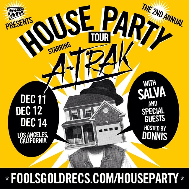 Fools Gold Presents: House Party Tour