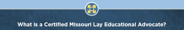 What is a Certified Missouri Lay Educational Advocate Banner