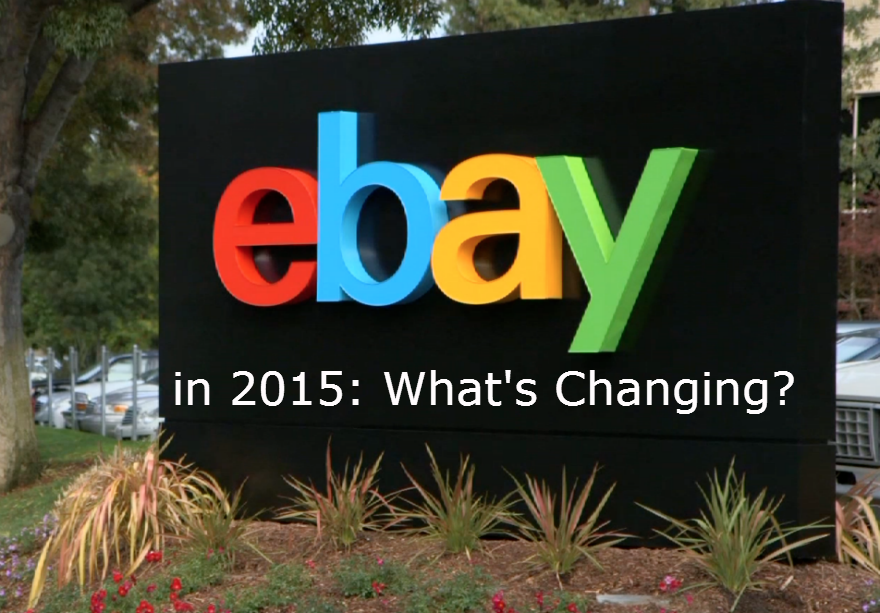 ebay in 2015 and What's Changing ?