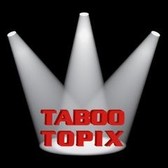 Taboo Topix