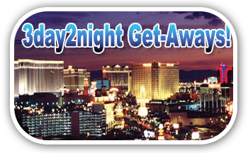 3 day/ 2 Night GET-A-WAYS!!!