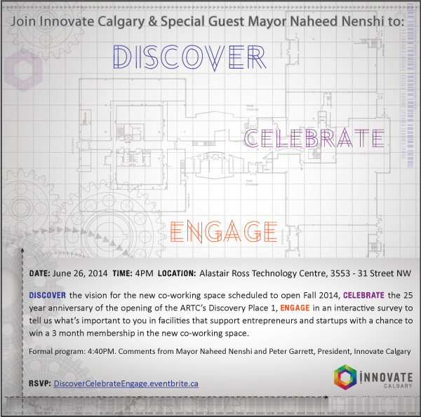 DISCOVER. CELEBRATE. ENGAGE. Innovate Calgary June 26, 2014