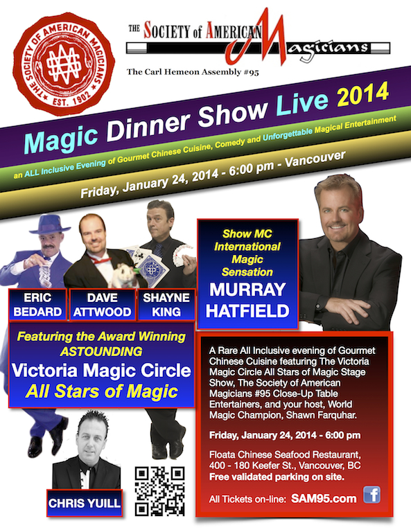 wesome All STAR Stage lineup released for Magic Dinner Live 2014 !! Murray Hatfield, Eric Cmd Bedard, Shayne King, Chris Yuill and Dave Attwood - incredible award winning magicians from the Victoria Magic Circle! This will be a one of a kind show you will not want to miss! YES - this is International Touring Sensation Murray Hatfield who will not only perform, but will keep you thoroughly entertained as the show MC! Order your tickets today as we will sell out!