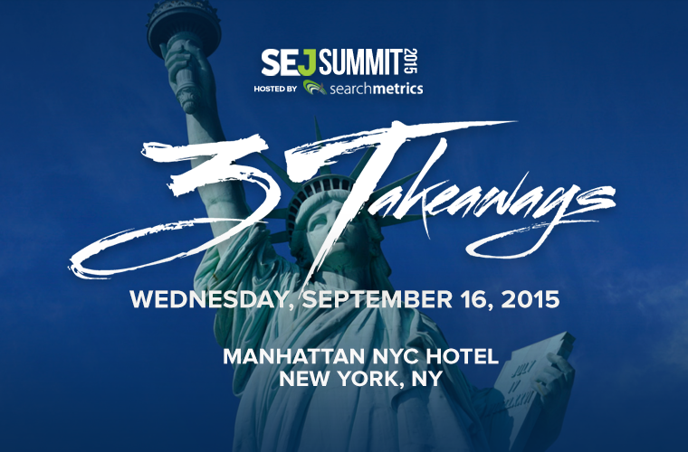 SEJSummit 3Takeaways 2015 New York City Hosted by Searchmetrics