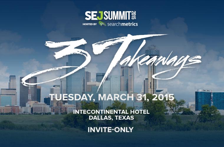 SEJ Summit 3 Takeaways Dallas Hosted by Searchmetrics