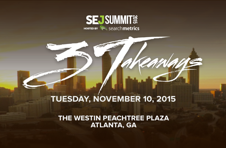 SEJ Summit 3Takeaways Atlanta 2015